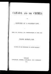 Canada and the Crimea, or, Sketches of a soldier's life by George Ranken