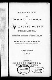 Cover of: Narrative of a journey to the shores of the Arctic Ocean in 1833, 1834 and 1835, under the command of Capt. Back, R.N. by King, Richard