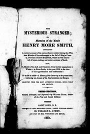 The mysterious stranger, or, Memoirs of the noted Henry More Smith by Walter Bates