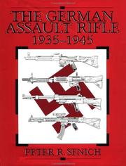 The German assault rifle, 1935-1945 by Peter R. Senich