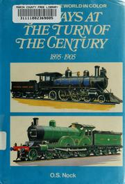 Railways at the turn of the century, 1895-1905 by O. S. Nock