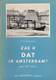 Zag u dat in Amsterdam? by Jacobus Henricus Kruizinga