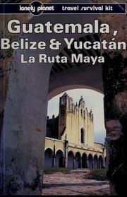 Cover of: Guatemala, Belize & Yucatan by Tom Brosnahan