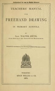 Cover of: Teachers&#39; manual for freehand drawing in primary schools by Smith, Walter
