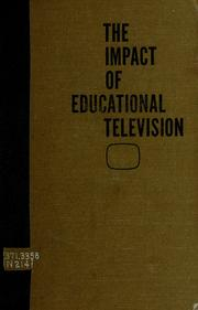 Cover of: The impact of educational television by National Educational Television and Radio Center.