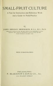 Small-fruit culture by James Sheldon Shoemaker