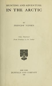 Cover of: Hunting & adventure in the Arctic by Fridtjof Nansen