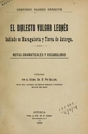 Cover of: El dialecto vulgar leonés hablado en Maragateria y tierra de Astorga by Santiago Alonso Garrote
