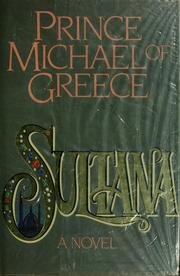 Sultana by Michel Prince of Greece