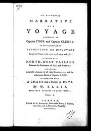 Cover of: An authentic narrative of a voyage performed by Captain Cook and Captain Clerke, in His Majesty's ships Resolution and Discovery during the years 1776, 1777, 1778, 1779 and 1780 by William Ellis