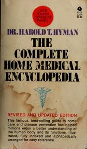 The complete home medical encyclopedia by Harold Thomas Hyman