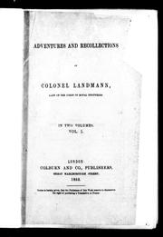 Cover of: Adventures and recollections of Colonel Landmann, late of the Corps of Royal Engineers by George Landmann