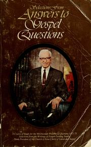 Cover of: Selections from answers to Gospel questions by Smith, Joseph Fielding