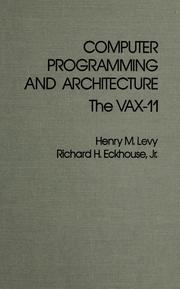 Computer programming and architecture--the VAX-11 by Henry M. Levy