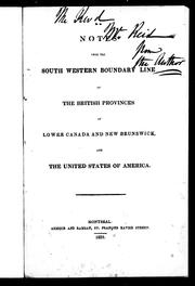 Notes upon the south western boundary line of the British provinces of Lower Canada and New Brunswick and the United States of America by Andrew Stuart