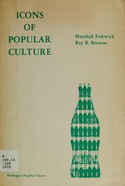 Cover of: Icons of popular culture by Marshall William Fishwick, Ray Broadus Browne
