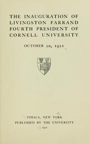 Cover of: The inauguration of Livingston Farrand, fourth President of Cornell University, October 20, 1921 by Cornell University