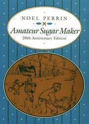 Amateur sugar maker by Noel Perrin