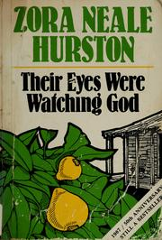 Cover of: Their eyes were watching God by Zora Neale Hurston, Zora Neale Hurston