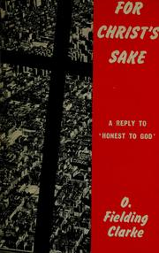For Christ&#39;s sake by Oliver Fielding Clarke