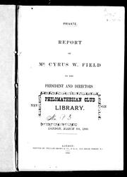 Report of Mr. Cyrus W. Field to the president and directors [of the New York, Newfoundland, and London Telegraph Company,] London, March 8th, 1866 by Cyrus W. Field