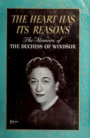 Cover of: The heart has its reasons by Windsor, Wallis Warfield Duchess of