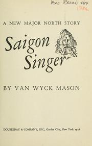 Cover of: Saigon singer by F. van Wyck Mason