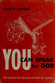Cover of: You can speak for God by George W. Schroeder