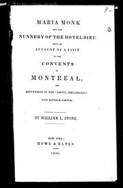 Maria Monk and the nunnery of the Hotel Dieu by William L. Stone