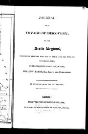 Journal of a voyage of discovery, to the Arctic regions, performed between the 4th of April and the 18th of November, 1818, in His Majesty&#39;s ship Alexander, Wm. Edw. Parry, Esq. lieut. and commander by Alexander Fisher