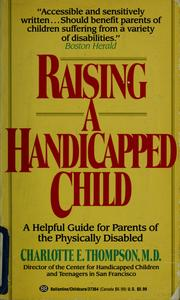 Cover of: Raising a handicapped child by Charlotte E. Thompson