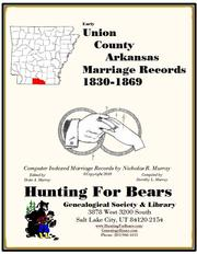 Union County Arkansas Marriage Records Vol 4 1846-1994 by Nicholas Russell Murray