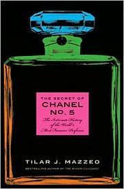 Cover of: The Secret of Chanel No. 5 by Tilar J. Mazzeo