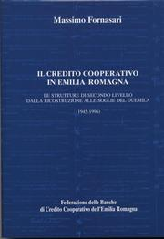 Il Credito Cooperativo in Emilia Romagna (1945-1996) by Massimo Fornasari