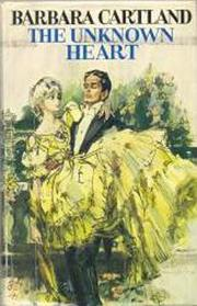 The unknown heart by Barbara Cartland