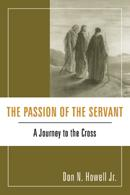 Cover of: The Passion of the Servant: A Journey to the Cross by