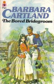 The bored bridegroom by Barbara Cartland