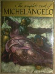 The Complete Work of Michelangelo by Michelangelo Buonarroti, Instituto Geografico De Agostini
