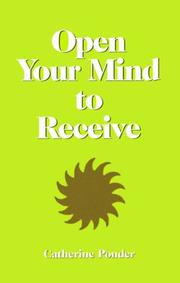 Open your mind to receive by Catherine Ponder