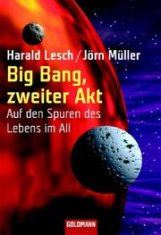 Big Bang, zweiter Akt by Harald Lesch, Jrn Mller