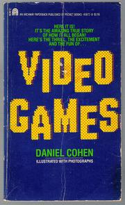 Video Games by Daniel Cohen