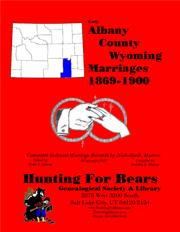 Cover of: Albany Co Wyoming Marriages 1869-1900 by Nicholas Russell Murray