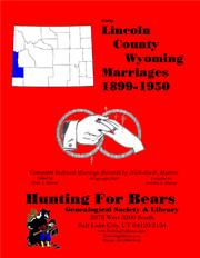 Lincoln Co Wyoming Marriages 1899-1950 by Nicholas Russell Murray, David Alan Murray