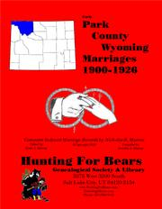 Park Co Wyoming Marriages 1900-1926 by Nicholas Russell Murray, David Alan Murray