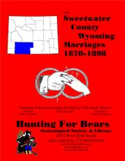 Sweetwater Co Wyoming Marriages 1870-1898 by Nicholas Russell Murray, David Alan Murray