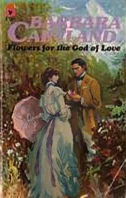 Flowers for the god of love by Barbara Cartland