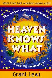 Heaven knows what by Grant Lewi