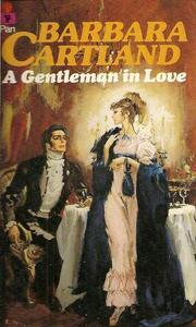 A gentleman in love by Barbara Cartland