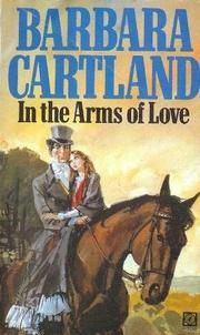 In the arms of love by Barbara Cartland