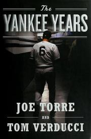 The Yankee Years by Joe Torre, Tom Verducci
